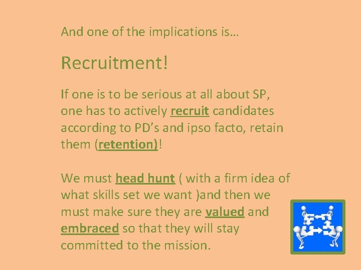 And one of the implications is… Recruitment! If one is to be serious at