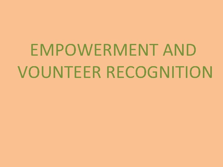 EMPOWERMENT AND VOUNTEER RECOGNITION