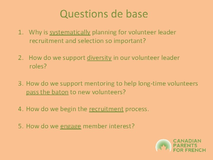 Questions de base 1. Why is systematically planning for volunteer leader recruitment and selection