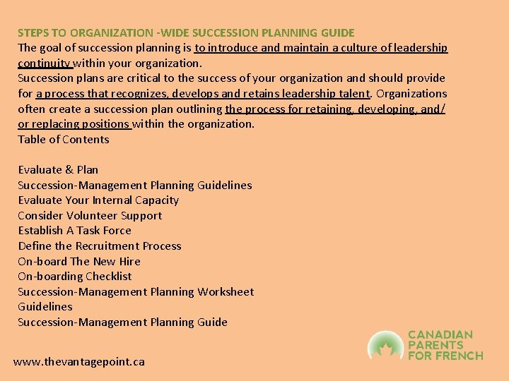 STEPS TO ORGANIZATION -WIDE SUCCESSION PLANNING GUIDE The goal of succession planning is to