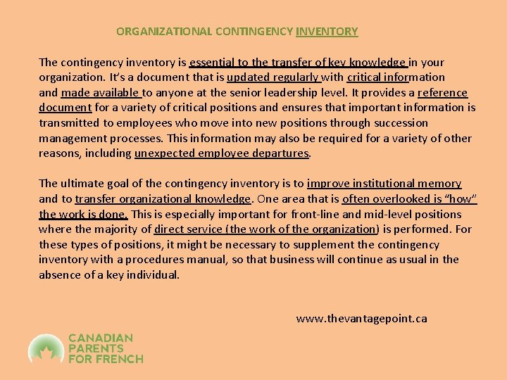 ORGANIZATIONAL CONTINGENCY INVENTORY The contingency inventory is essential to the transfer of key knowledge