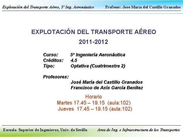 Explotación del Transporte Aéreo, 5º Ing. Aeronáutico Profesor: Jose María del Castillo Granados EXPLOTACIÓN