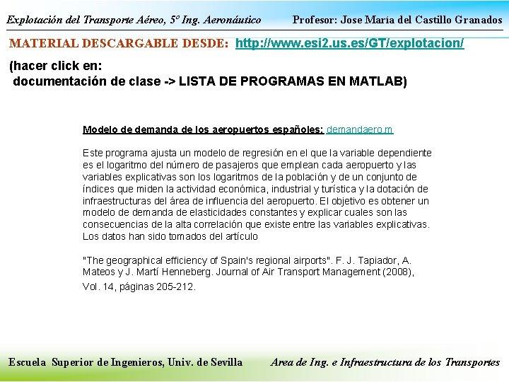 Explotación del Transporte Aéreo, 5º Ing. Aeronáutico Profesor: Jose María del Castillo Granados MATERIAL