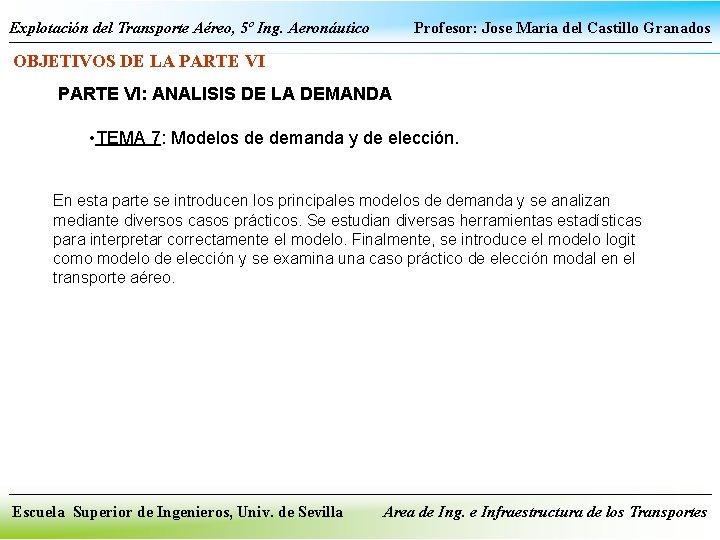 Explotación del Transporte Aéreo, 5º Ing. Aeronáutico Profesor: Jose María del Castillo Granados OBJETIVOS