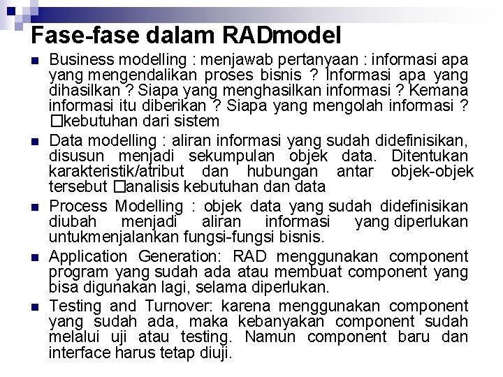Fase fase dalam RADmodel n n n Business modelling : menjawab pertanyaan : informasi