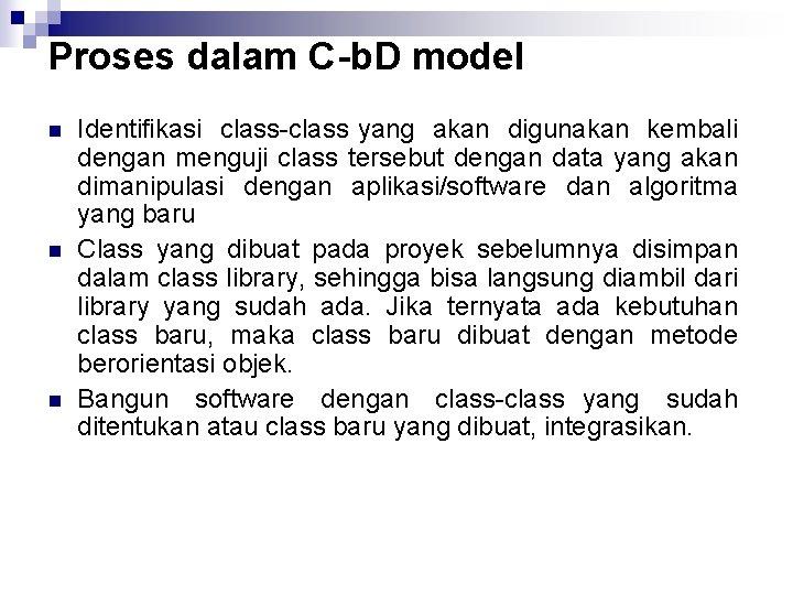 Proses dalam C b. D model n n n Identifikasi class yang akan digunakan