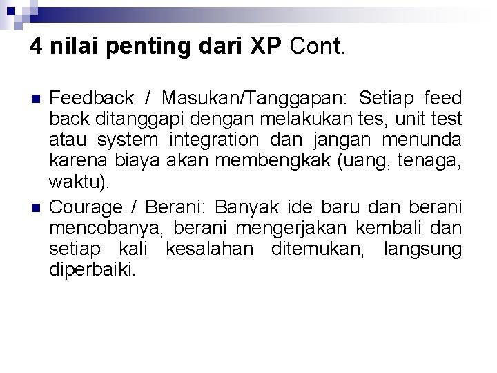 4 nilai penting dari XP Cont. n n Feedback / Masukan/Tanggapan: Setiap feed back
