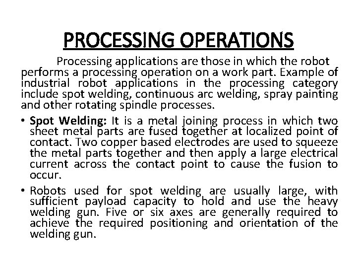 PROCESSING OPERATIONS Processing applications are those in which the robot performs a processing operation