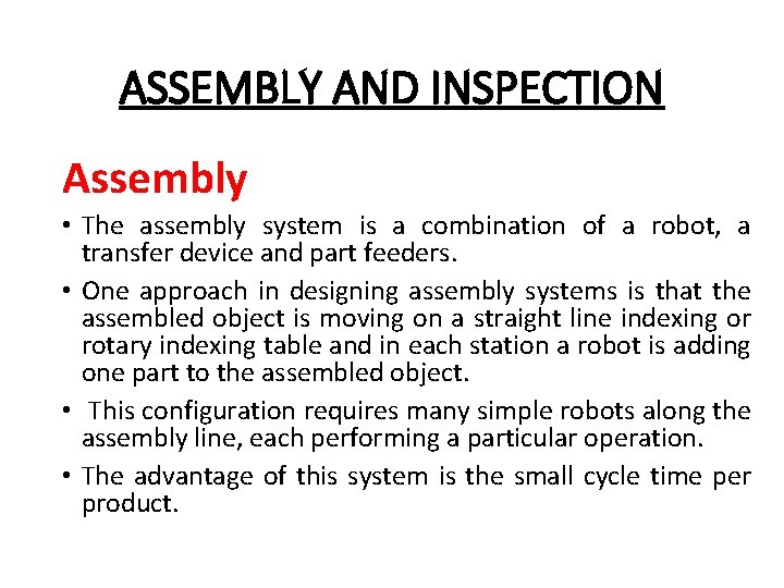 ASSEMBLY AND INSPECTION Assembly • The assembly system is a combination of a robot,
