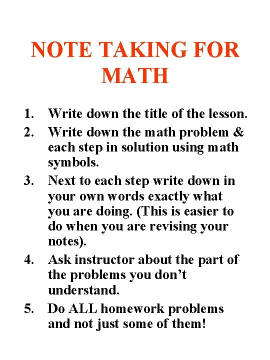 NOTE TAKING FOR MATH 1. Write down the title of the lesson. 2. Write