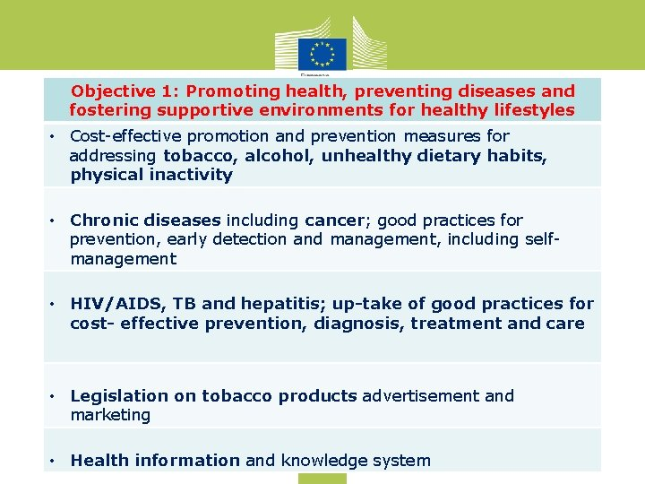 Objective 1: Promoting health, preventing diseases and fostering supportive environments for healthy lifestyles •