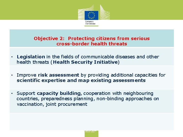 Objective 2: Protecting citizens from serious cross-border health threats • Legislation in the fields