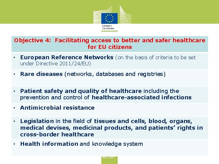 Objective 4: Facilitating access to better and safer healthcare for EU citizens • European