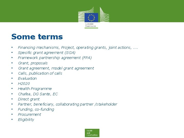 Some terms • • • • Financing mechanisms, Project, operating grants, joint actions, .