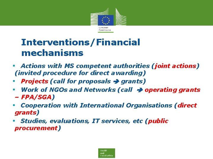 Interventions/Financial mechanisms • Actions with MS competent authorities (joint actions) (invited procedure for direct