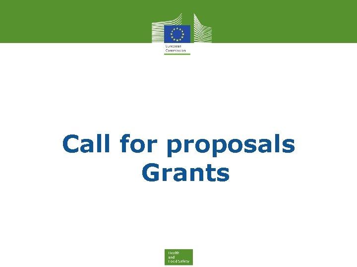 Call for proposals Grants
