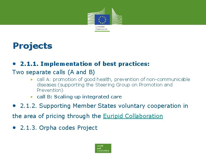Projects • 2. 1. 1. Implementation of best practices: Two separate calls (A and