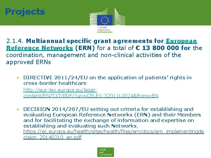 Projects 2. 1. 4. Multiannual specific grant agreements for European Reference Networks (ERN) for