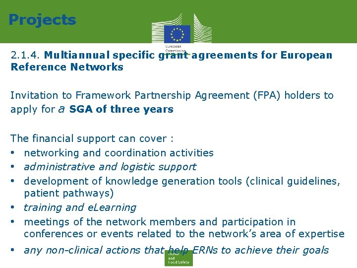 Projects 2. 1. 4. Multiannual specific grant agreements for European Reference Networks Invitation to