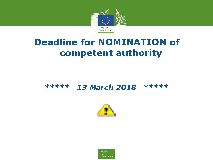 Deadline for NOMINATION of competent authority ***** 13 March 2018 *****