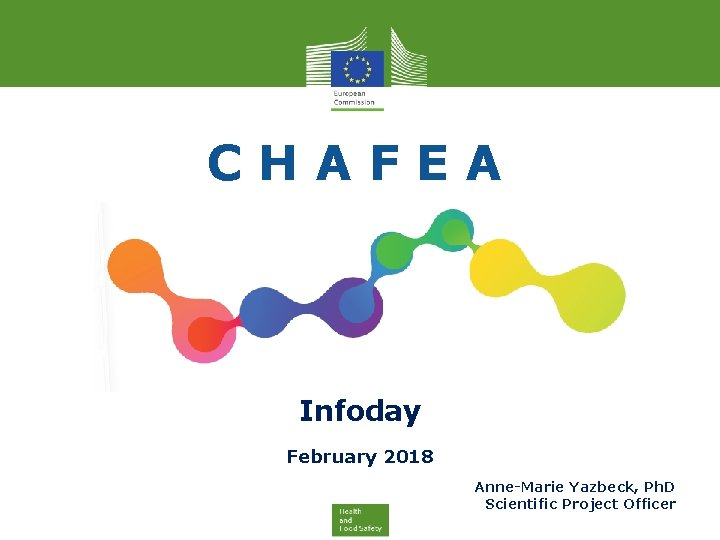 CHAFEA Infoday February 2018 Anne-Marie Yazbeck, Ph. D Scientific Project Officer