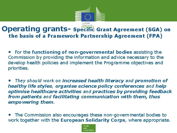 Operating grants- Specific Grant Agreement (SGA) on the basis of a Framework Partnership Agreement