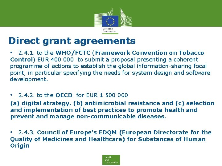 Direct grant agreements • 2. 4. 1. to the WHO/FCTC (Framework Convention on Tobacco