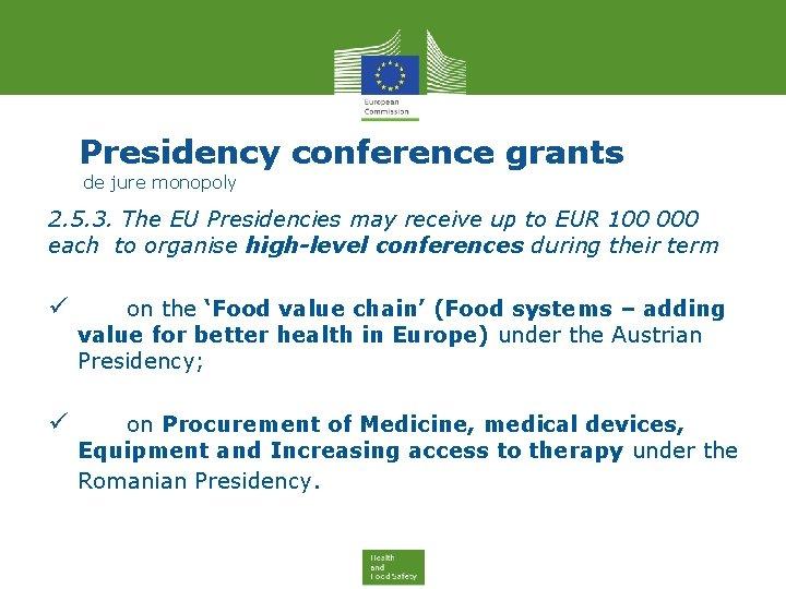 Presidency conference grants de jure monopoly 2. 5. 3. The EU Presidencies may receive