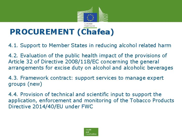 PROCUREMENT (Chafea) 4. 1. Support to Member States in reducing alcohol related harm 4.