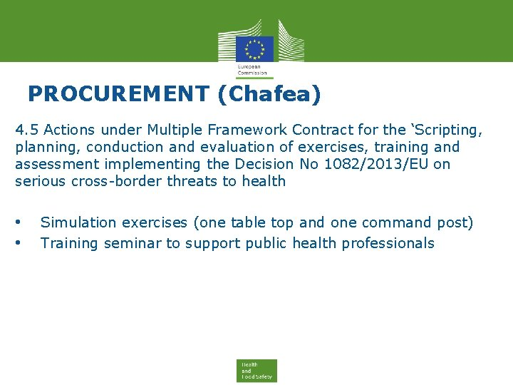PROCUREMENT (Chafea) 4. 5 Actions under Multiple Framework Contract for the 'Scripting, planning, conduction