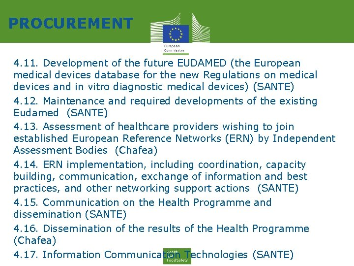 PROCUREMENT 4. 11. Development of the future EUDAMED (the European medical devices database for