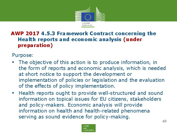 AWP 2017 4. 5. 3 Framework Contract concerning the Health reports and economic analysis