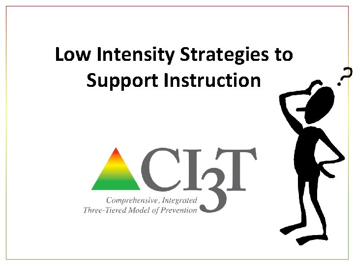 Low Intensity Strategies to Support Instruction