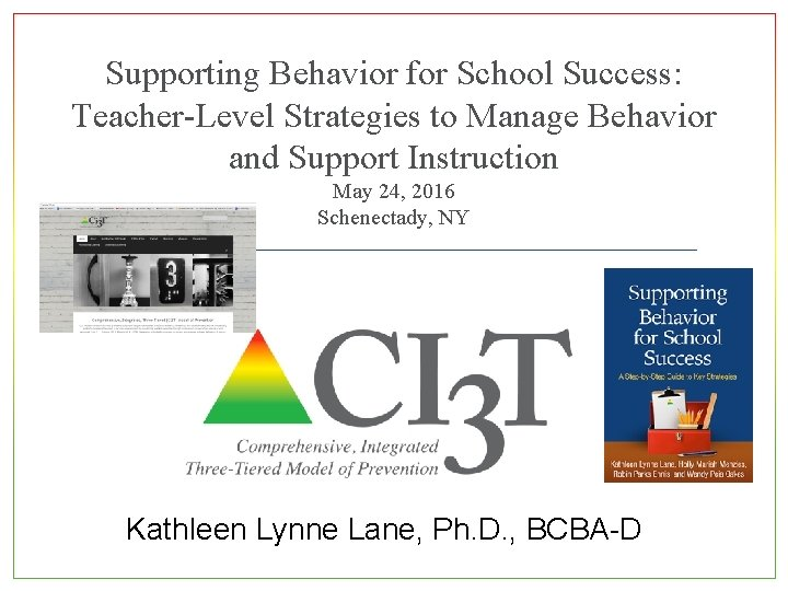 Supporting Behavior for School Success: Teacher-Level Strategies to Manage Behavior and Support Instruction May