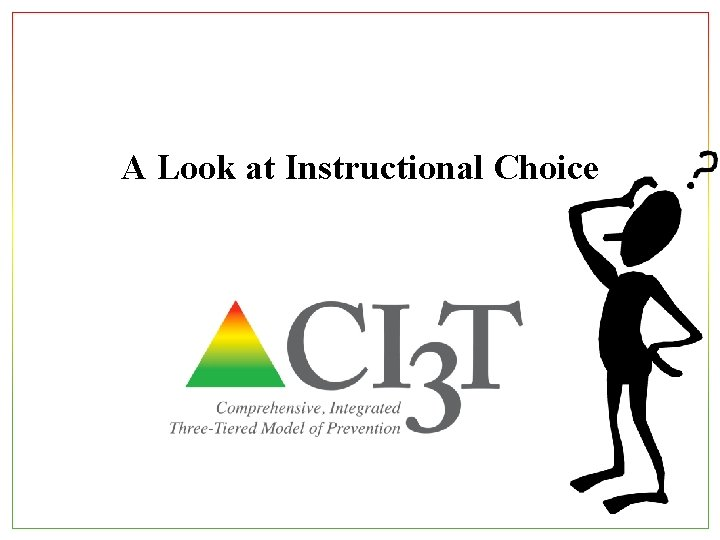 A Look at Instructional Choice