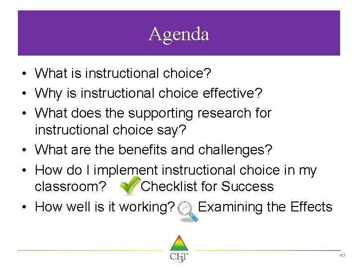 Agenda • What is instructional choice? • Why is instructional choice effective? • What