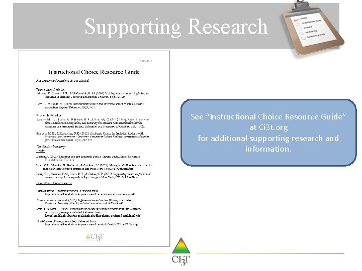 "Supporting Research See ""Instructional Choice Resource Guide"" at Ci 3 t. org for additional"