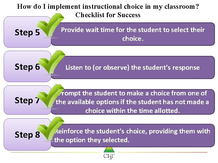 How do I implement instructional choice in my classroom? Checklist for Success ! Step
