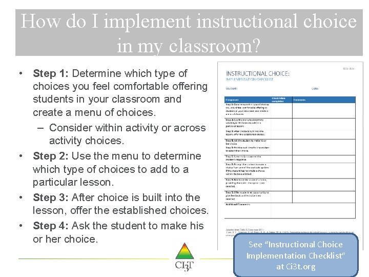 How do I implement instructional choice in my classroom? • Step 1: Determine which