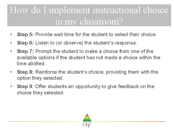 How do I implement instructional choice in my classroom? • Step 5: Provide wait