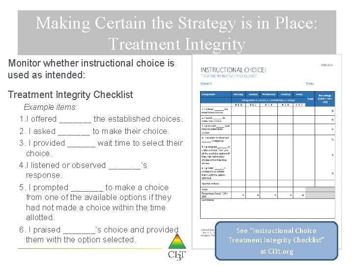 Making Certain the Strategy is in Place: Treatment Integrity Monitor whether instructional choice is