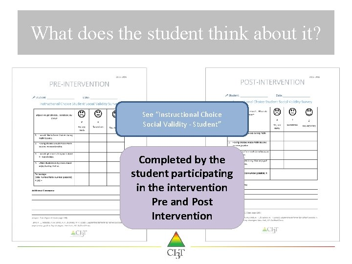 "What does the student think about it? See ""Instructional Choice Social Validity - Student"""