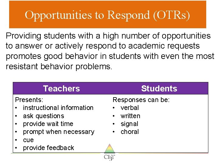 Opportunities to Respond (OTRs) Providing students with a high number of opportunities to answer