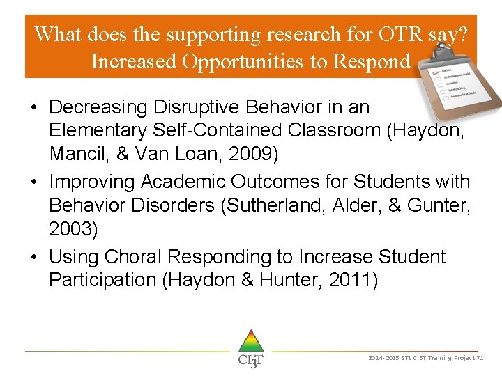 What does the supporting research for OTR say? Increased Opportunities to Respond • Decreasing