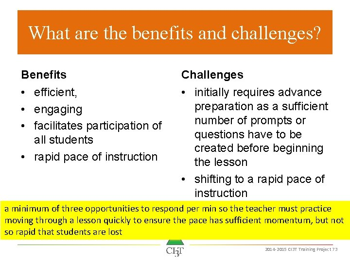 What are the benefits and challenges? Benefits Challenges • efficient, • engaging • facilitates