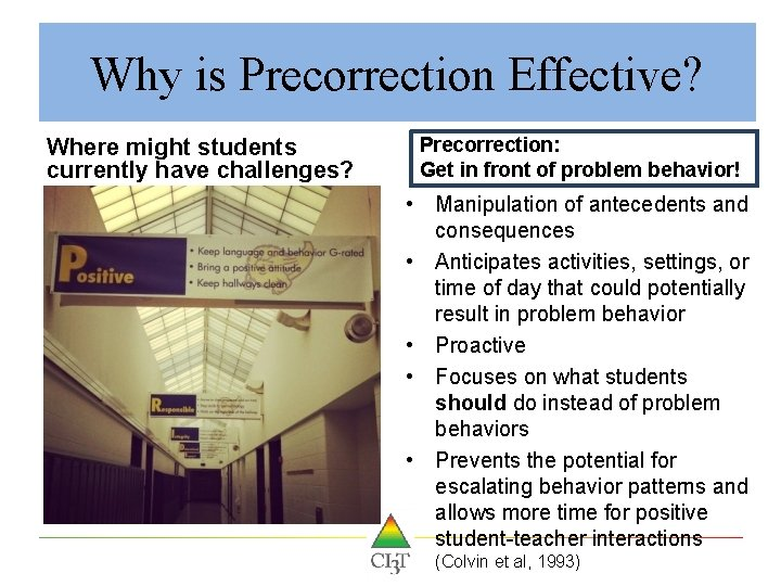Why is Precorrection Effective? Where might students currently have challenges? Precorrection: Get in front