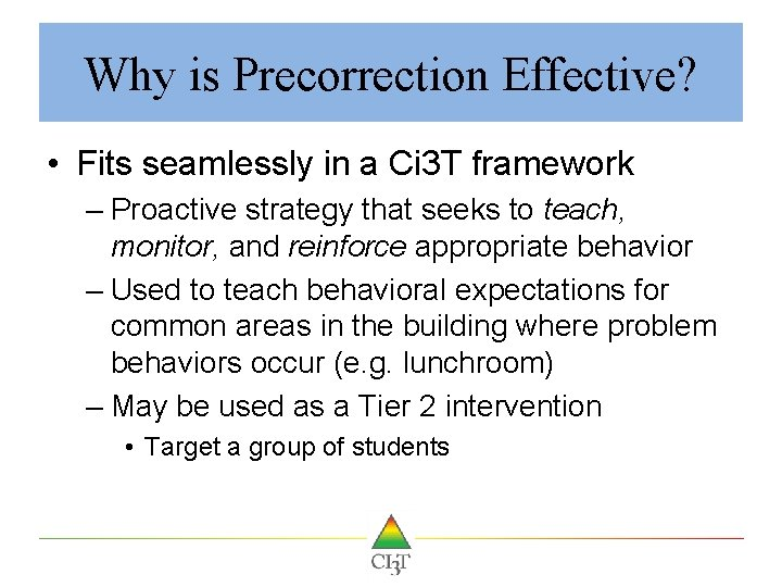 Why is Precorrection Effective? • Fits seamlessly in a Ci 3 T framework –