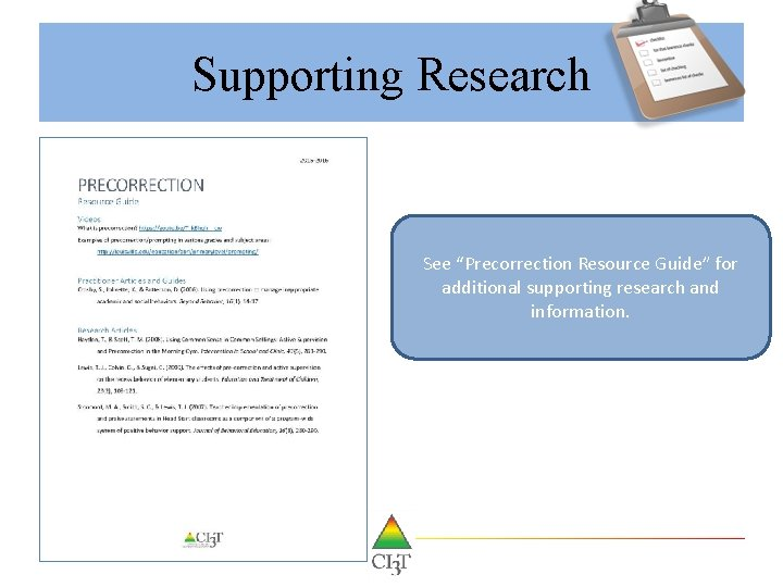 "Supporting Research See ""Precorrection Resource Guide"" for additional supporting research and information."