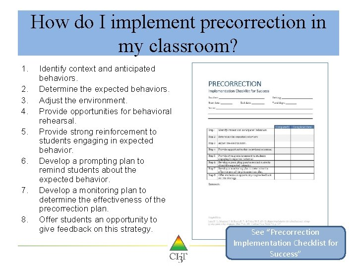 How do I implement precorrection in my classroom? 1. 2. 3. 4. 5. 6.