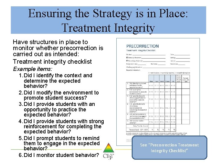 Ensuring the Strategy is in Place: Treatment Integrity Have structures in place to monitor